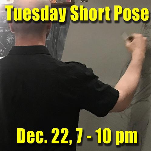 Short Pose Tue. Dec. 22, 7 - 10 pm