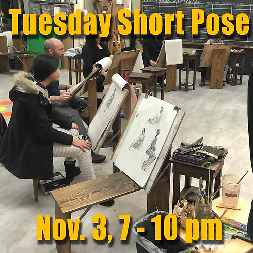 Short Pose Tue. Nov. 3, 7 - 10 pm
