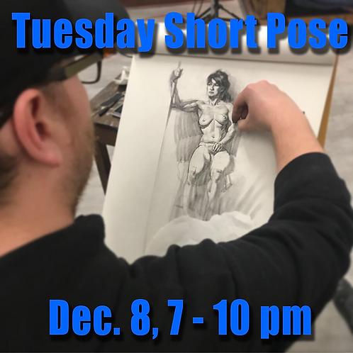 Short Pose Tue. Dec. 8, 7 - 10 pm