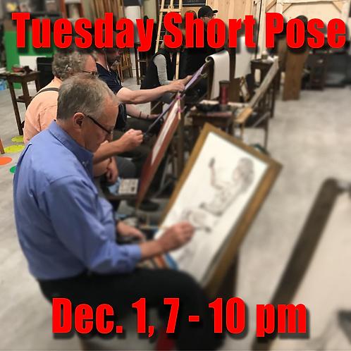 Short Pose Tue. Dec. 1, 7 - 10 pm