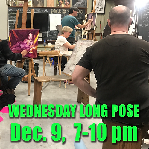 Long Pose Wed. Dec. 9, 7 - 10 pm