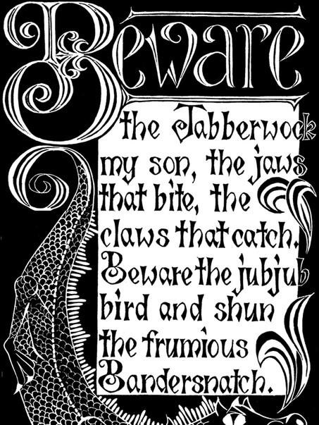 Beware the Jabberwock
