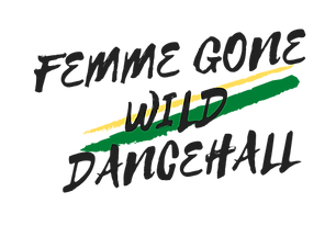 Femme Gone Wild Dancehall (2).png