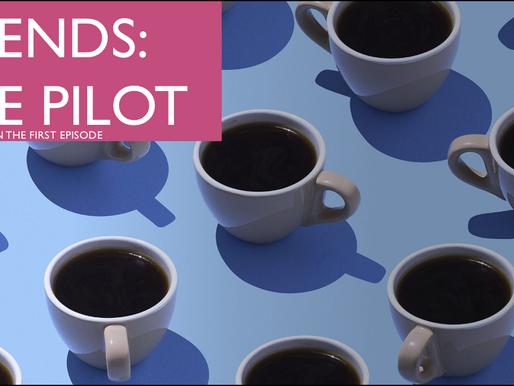 Friends Trivia:  The Pilot