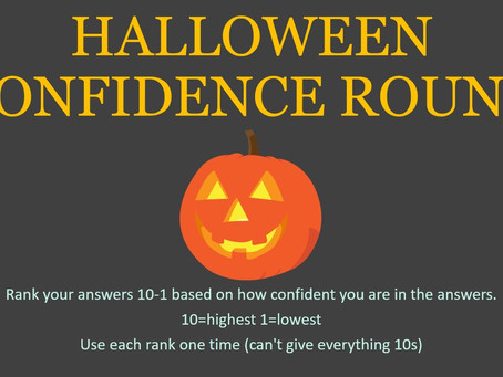 A Halloween Confidence Round