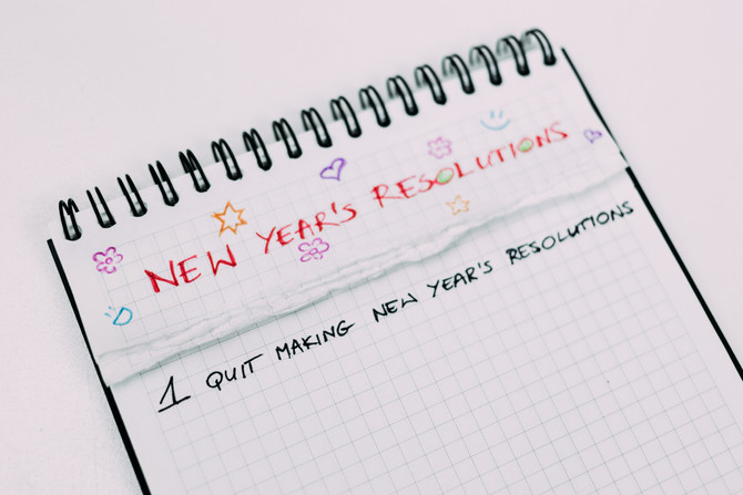 No More Resolutions! Plus, 5 Ways to Fine Tune your Resolutions