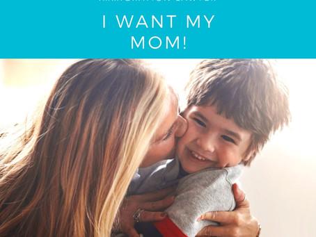 ❣️❣️I want my mom! ❣️❣️
