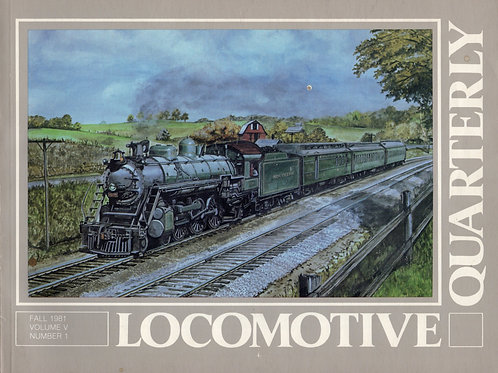 Locomotive Quarterly Fall 1981 Volume V Number 1