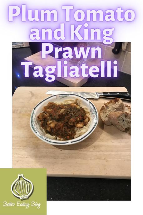 Plum Tomato and King Prawn Tagliatelle