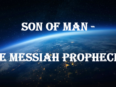 Son of Man – The Messiah Prophecies