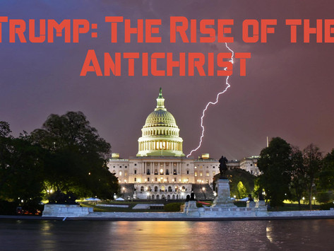 Trump: The Rise of the Antichrist