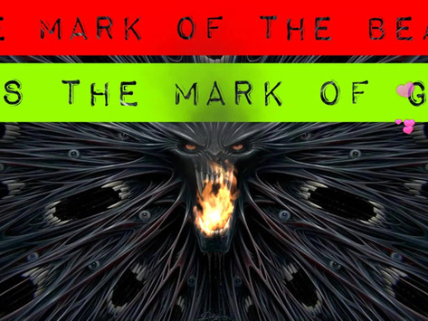 The Mark of the Beast v/s the Mark of God