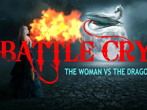 Battle Cry! The Woman vs The Dragon