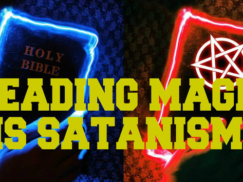Reading Magic is Satanism & leads to Spiritual Bondage