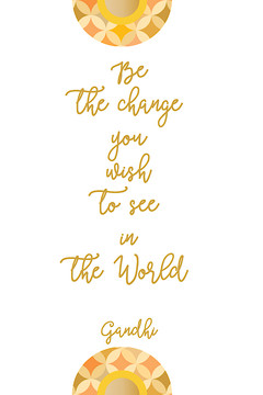Be the change - Quote