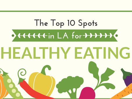 The Top 10 Places in LA for Healthy Eating (2018)