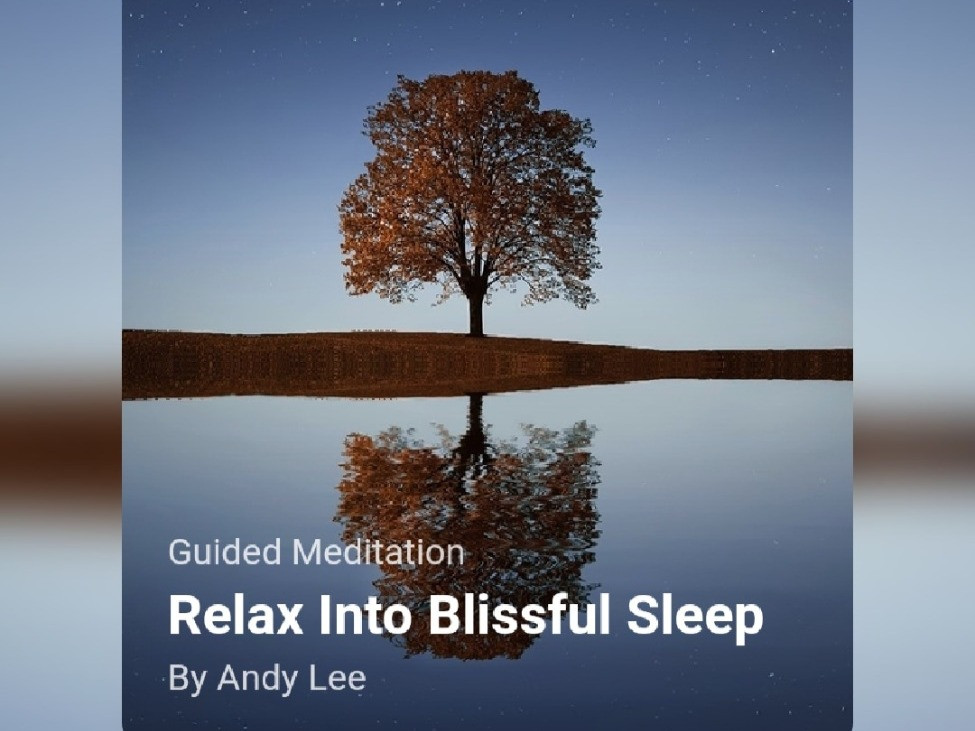 Relax into blissful sleep meditation, guided by Andy Lee