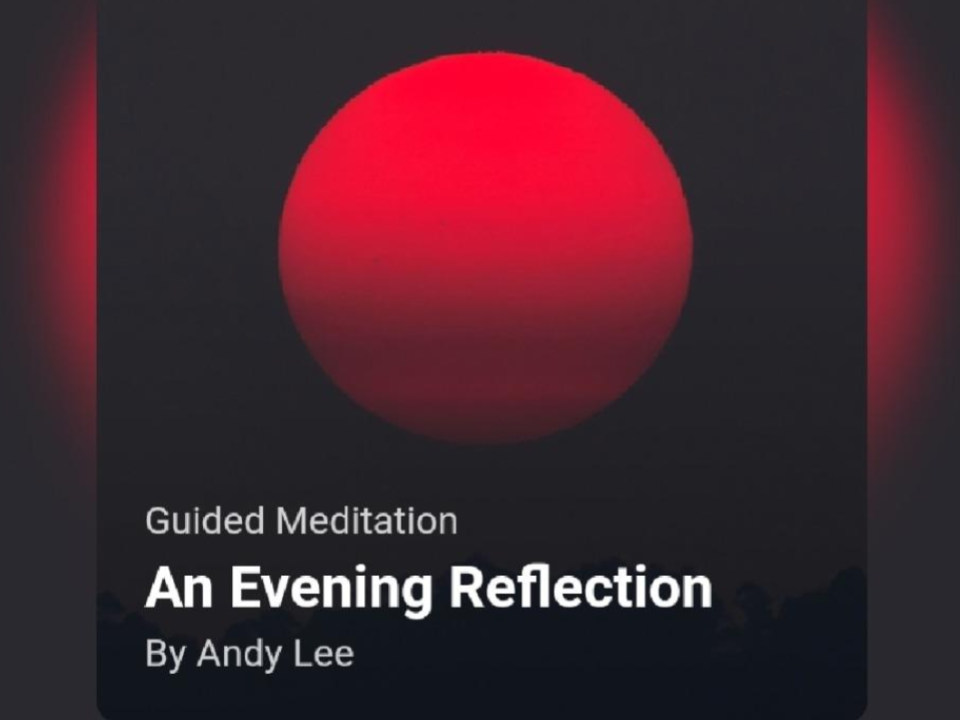 An evening reflection meditation, guided by Andy Lee