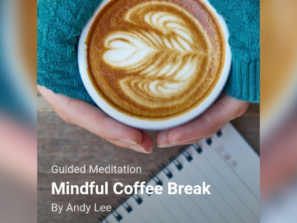 Mindful coffee break meditation, guided by Andy Lee