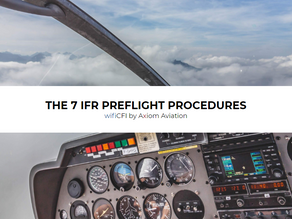 7 IFR PREFLIGHT PROCEDURES