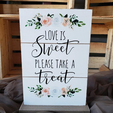 Floral Love is Sweet Sign- $5