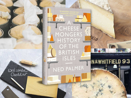 Cheesy Podcasts: Paxton & Whitfield Podcast Ep. 25 - British Cheese History with Ned Palmer