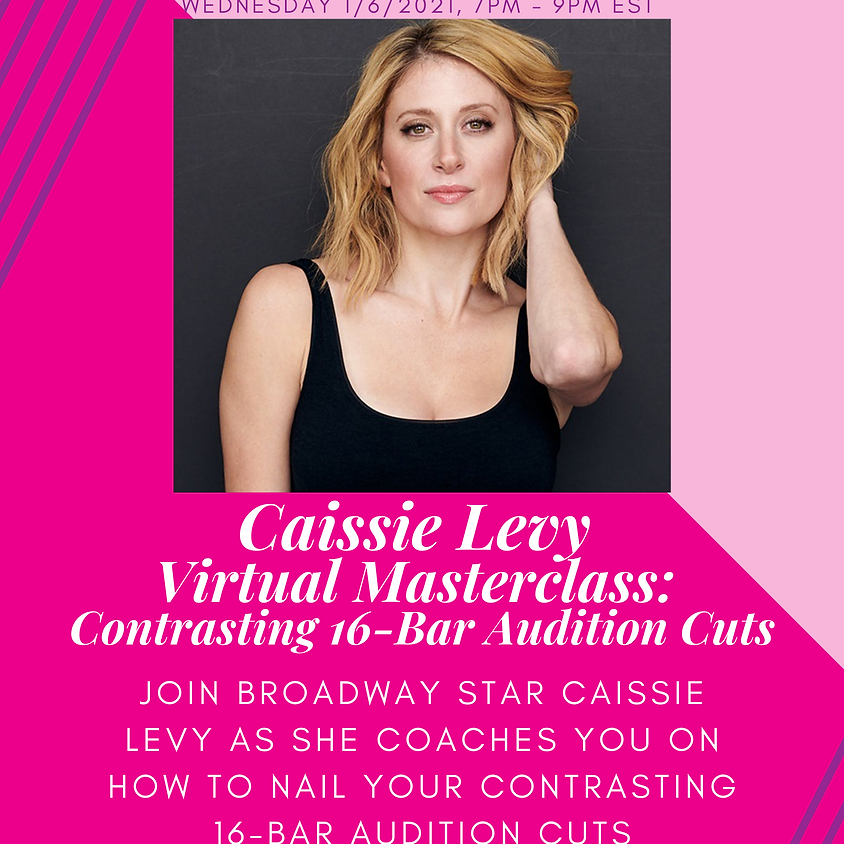 Caissie Levy Online Masterclass - Contrasting 16 Bar Audition Cuts