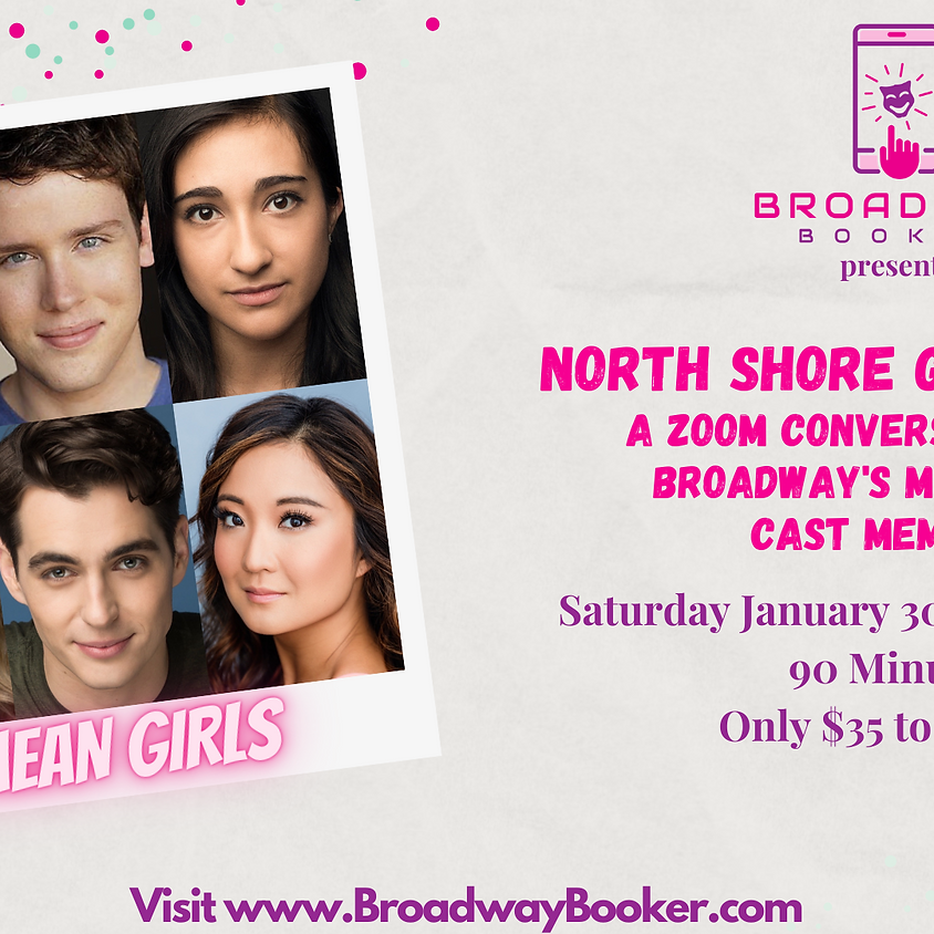 Mean Girls Broadway Graduates from North Shore: A Zoom Conversation with the Cast