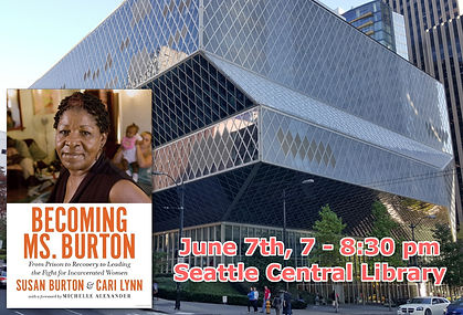 Susan Burton, Seattle Library, SPL, Becoming Ms. Burton, Second Chances, Re-Entry