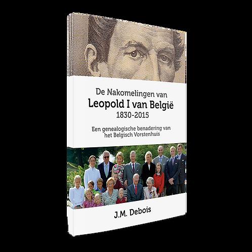De nakomelingen van Leopold 1 van België - J.M. Debois
