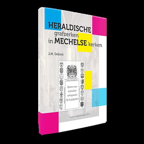 Heraldische grafzerken in Mechelse kerken - J.M. Debois