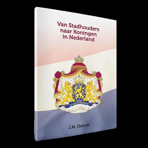 Van Stadhouders naar Koningen in Nederland