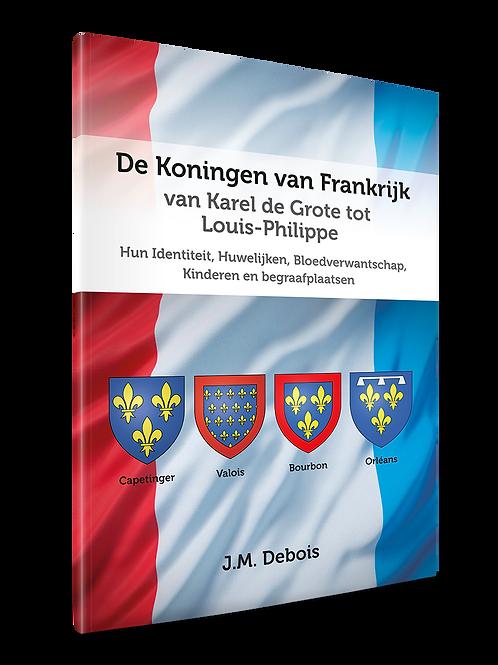 De Koningen van Frankrijk van Karel de Grote tot Louis-Philippe