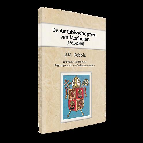 De Aartsbischoppen van Mechelen - J.M. Debois