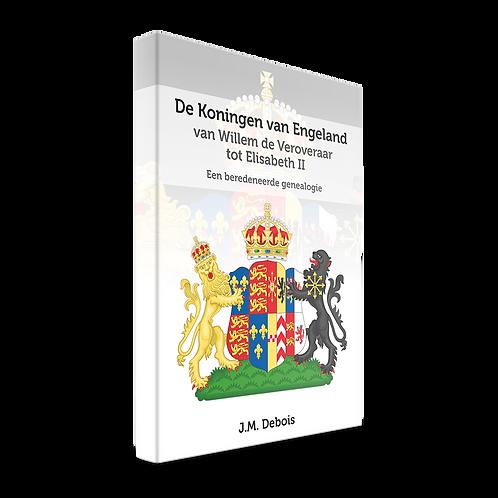 De Koningen van Engeland van Willem de Veroveraar tot Elisabeth II