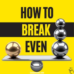 How to break-even