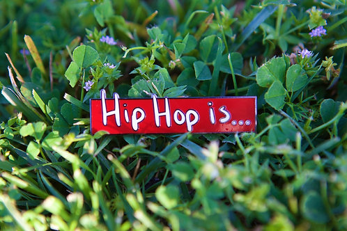 Hip Hop Is..Collectible Enamel Pin