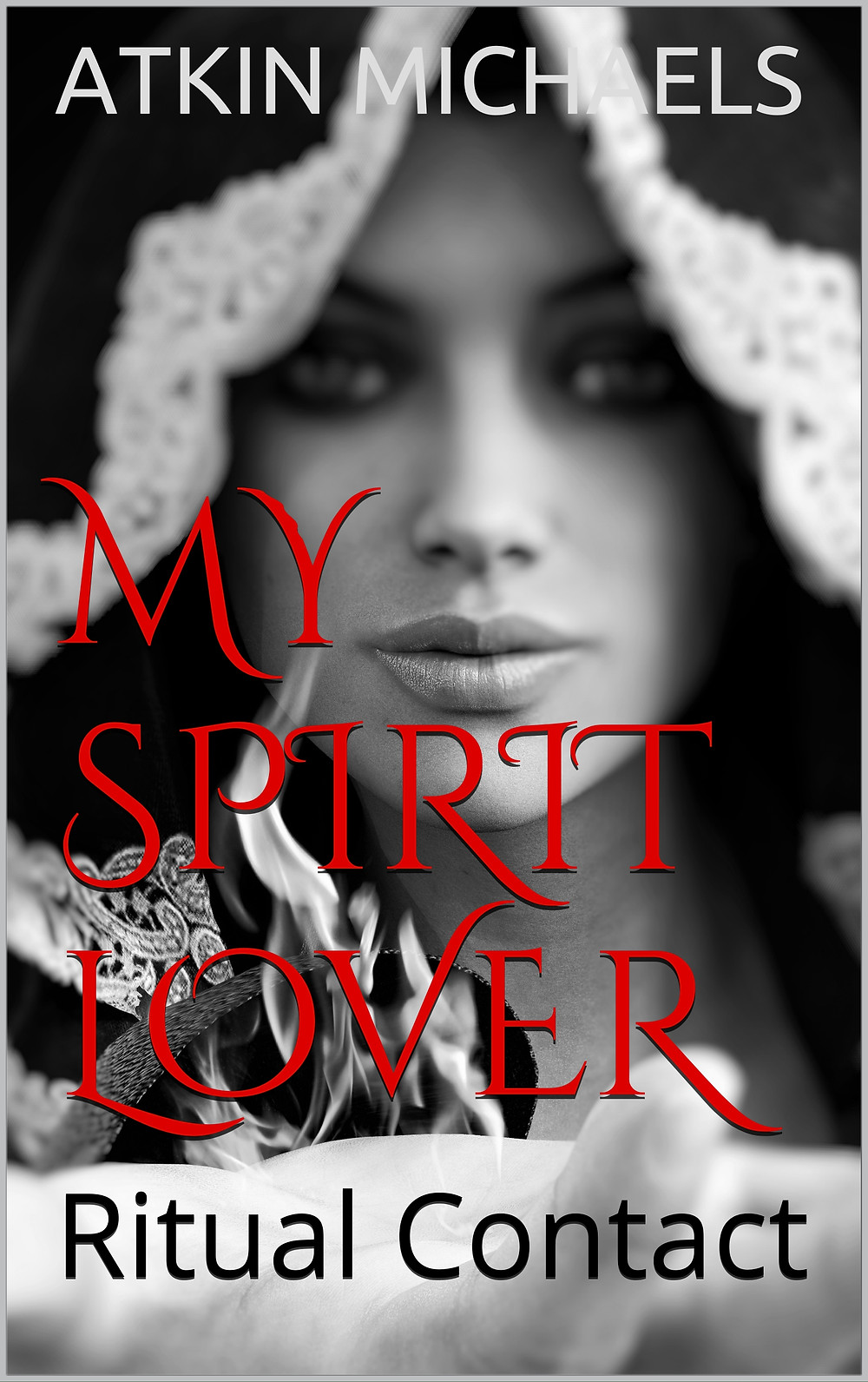 MY SPIRIT LOVER - Ritual Contact, by Atkin Michaels