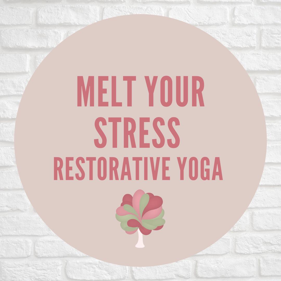 6 Weeks of Melt Your Stress Restore Yoga
