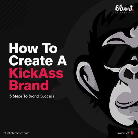 How To Create A KickAss Brand