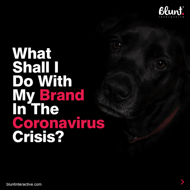 What Shall I Do With My Brand In The Coronavirus Crisis?