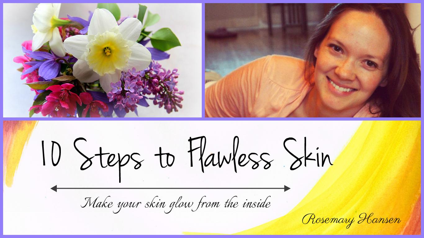 10 Steps to Flawless Skin