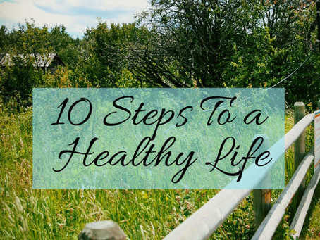 10 Steps To a Healthy Life