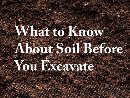 What to Know About Soil Before You Excavate