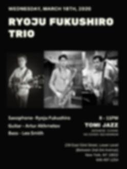 3_18_2020 Ryoju Fukushiro Trio.jpg