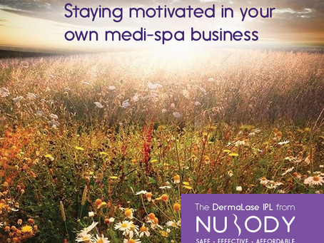 How to stay motivated in your own medi-spa business