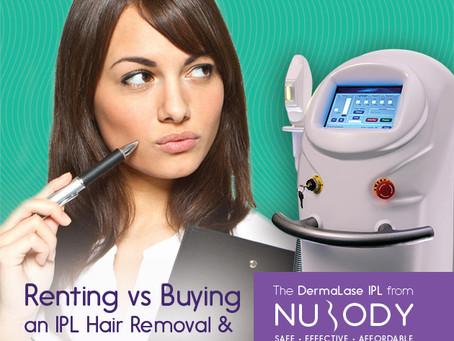Renting vs Purchasing an IPL Hair Removal & Skin Rejuvenation laser