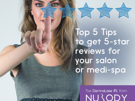 Top 5 Tips to get reviews for your salon or medi-spa
