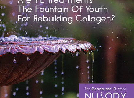 Are IPL skin rejuvenation treatments the fountain of youth when it comes to rebuilding collagen?