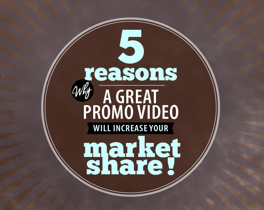 PalbergWERX 5 reasons why a great promo video will increase your market share